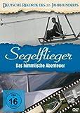 Deutsche Rekorde des 20. Jhdt / Segelflieger - Das himmlische Abenteuer
