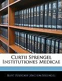 Curtii Sprengel Institutiones Medicae, Kurt Polycarp Joachim Sprengel, 1145537944