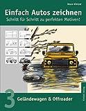 Einfach Autos Zeichnen - Schritt Für Schritt Zu Perfekten Motiven!, Vasco Kintzel, 3833000236