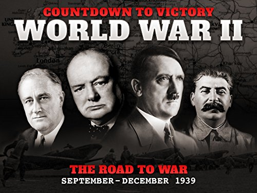 The Road to War (September - December 1939) - Countdown to Victory: World War II
