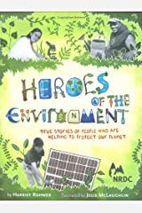 Heroes of the Environment: True Stories of People Who Are Helping to Protect Our Planet Hardcover