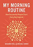 #5: My Morning Routine: How Successful People Start Every Day Inspired
