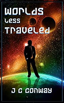 Worlds Less Traveled by [Conway, J. C.]