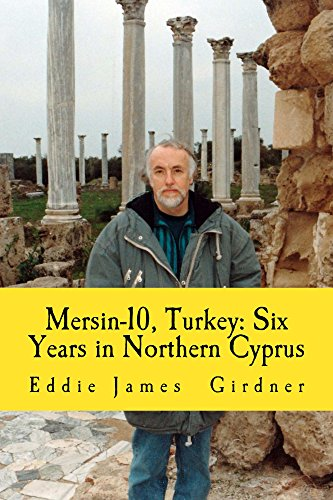 Mersin-10, Turkey: Six Years in Northern (Mersin Turkey)