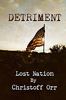 Detriment (Lost Nation) by [Orr, Christoff]