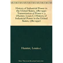 A History of Industrial Power in the U.S., 1780-1930: Vol 3: The Transmission of Power