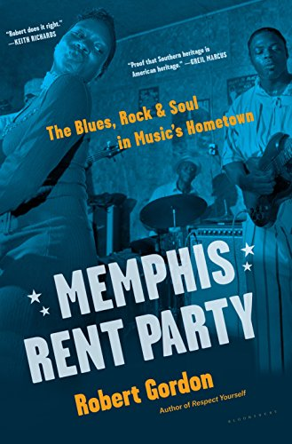 (Memphis Rent Party: The Blues, Rock & Soul in Music's Hometown)