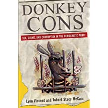 Donkey Cons: Sex, Crime, and Corruption in the Democratic Party