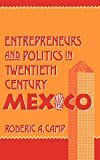 img - for Entrepreneurs and Politics in Twentieth-Century Mexico book / textbook / text book