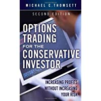 Options Trading for the Conservative Investor: Increasing Profits without Increasing Your Risk (2nd Edition)