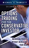 Options Trading for the Conservative Investor, Michael C. Thomsett, 0137042000