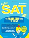 Ready SAT Go! the Fabulous Guide to the SAT, Jed Appelrouth, 0982333021