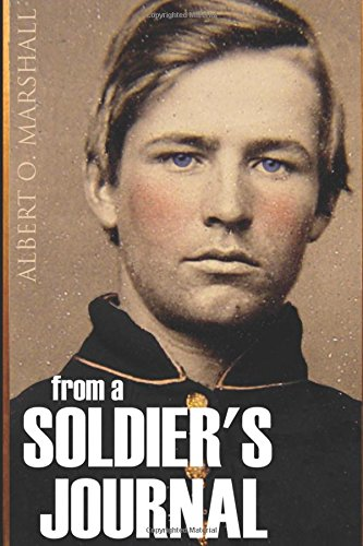 From a Soldier's Journal: 1861-64 (Expanded, Annotated)