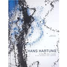 Hans Hartung: In the Beginning There Was Lightning