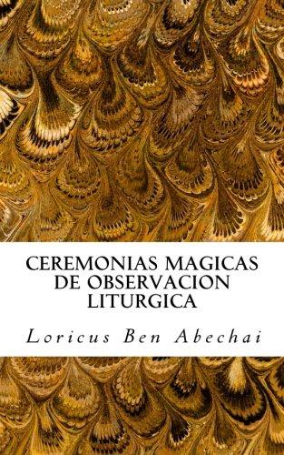 Ceremonias Magicas de Observacion Liturgica: Manual para la práctica semanal de los cuatro periodos litúrgicos del año mágico (Spanish Edition) PDF