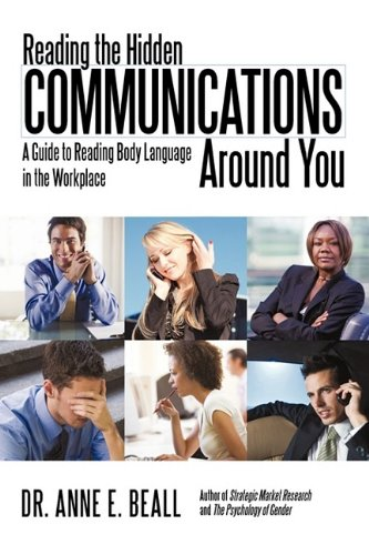 Download Reading the Hidden Communications Around You: A Guide to Reading Body Language in the Workplace pdf epub