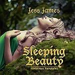 Sleeping Beauty: Flirtatious Fairytales, Book 2 | Jess James