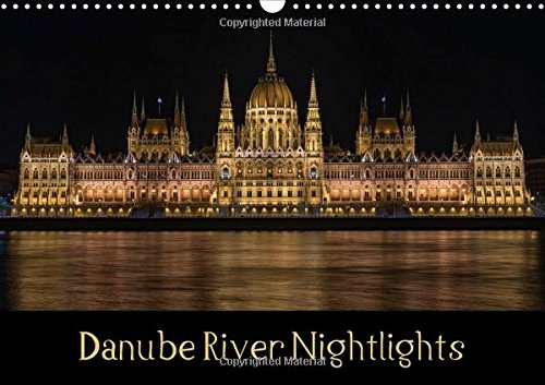 Download Danube River Nightlights 2017: The Great Landmarks of Budapest as Seen After the Sun Sets (Calvendo Places) pdf epub