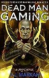 Dead Man Gaming: A LitRPG Series
