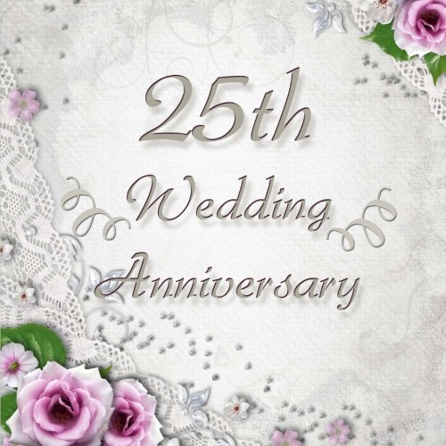 25th Wedding Anniversary Vintage Style 25th Wedding Anniversary Guest Book 150 Pages To Write Personal Messages Press Kensington 9781976108129 Amazon Com Books