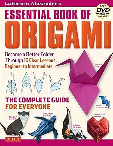 lafosse alexander s essential book of origami the complete guide rh amazon com  Advanced Origami