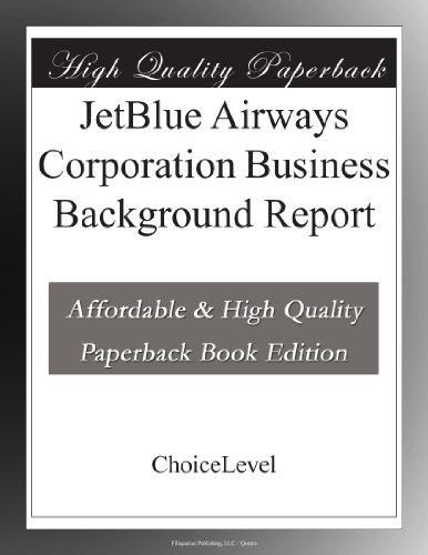 Jetblue Airways Corporation Business Background Report