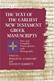 The Text of the Earliest New Testament Greek Manuscripts, Philip W. Comfort and David P. Barrett, 0842352651