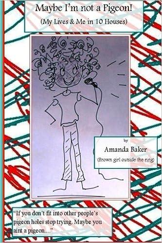 2e91e2ff331ec Maybe I'm Not a Pigeon: My Lives and Me in Ten Houses: Amanda Baker ...