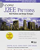 Core J2EE Patterns (paperback) : Best Practices and Design Strategies, Alur, Deepak and Malks, Dan, 0133807460