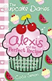 The Cupcake Diaries: Alexis and the Perfect Recipe