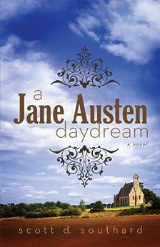 A Jane Austen Daydream by [Southard, Scott D.]