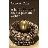 À la fin du mois, on n'a plus un radis !: C'était quand même mieux avant ! — Épisode 2 (French Edition)