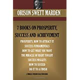 Orison Swett Marden Vol. 1. 7 BOOKS ON PROSPERITY, SUCCESS AND ACHIEVEMENT.