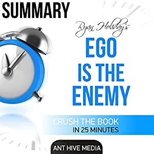 Summary of Ryan Holiday's Ego Is the Enemy Audiobook