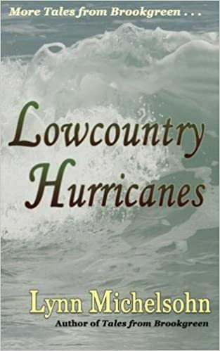 Book Lowcountry Hurricanes: South Carolina History and Folklore of the Sea from Murrells Inlet and Myrtle Beach (More Tales from Brookgreen Series)