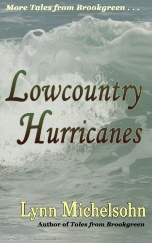Lowcountry Hurricanes: South Carolina History and Folklore of the Sea from Murrells Inlet and Myrtle Beach (More Tales from Brookgreen Series)