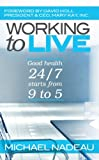 Working to Live, Michael Nadeau, 0985108576