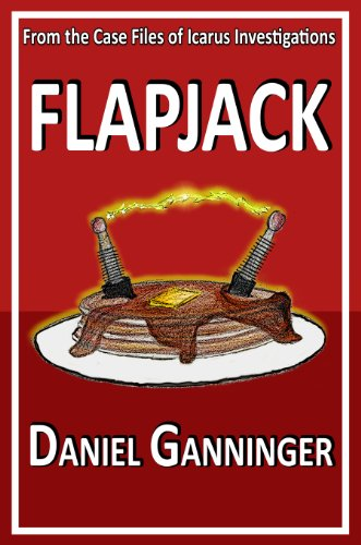 BIG Savings in Today's Kindle Daily Deals Featuring Daniel Ganninger's Flapjack (The Case Files of Icarus Investigations) – Now Just 99 Cents!
