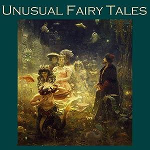 Unusual Fairy Tales Audiobook