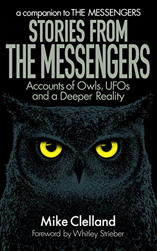 Re Run Messenger - Stories from the Messengers: Owls, UFOs and a Deeper Reality