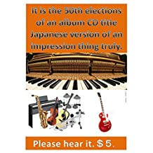 It is the 50th elections of an album CD title Japanese version of an impression thing truly.$5.: It is a historical work with popularity of Japan.  Please ... fukuoka city is cheap and it is delicious)