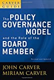 img - for A Carver Policy Governance Guide, The Policy Governance Model and the Role of the Board Member (Volume 1) book / textbook / text book