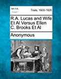 R a Lucas and Wife et Al Versus Ellen C Brooks et Al, Anonymous, 127549305X