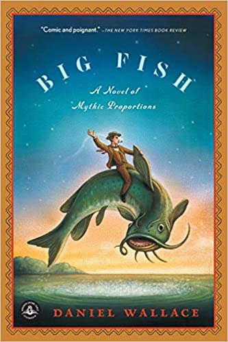 Image result for Big Fish: A Novel of Mythical Proportions – Daniel Wallace