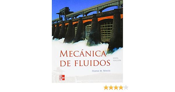 Mecanica De Fluidos Spanish Edition White Frank 9788448166038 Amazon Com Books