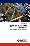 Egypt, Islam, and the University, Bradley J. Cook, 3848413841