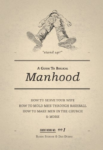 A Guide To Biblical Manhood