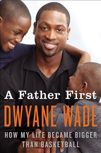 A Father First: How My Life Became Bigger Than Basketball cover
