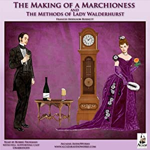 The Making of a Marchioness and The Methods of Lady Walderhurst Audiobook