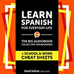 Learn Spanish for Everyday Life - the Big Audiobook Collection for Beginners |  Innovative Language Learning LLC